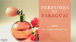 Perfumes no Paraguai Guia Completo de Compras 2020 capa