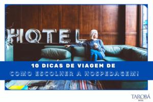 10 Dicas de viagem de como escolher a hospedagem! (1)