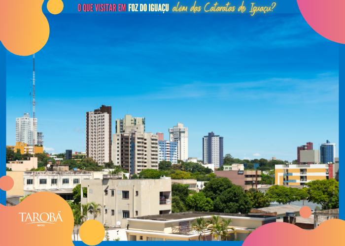 O que visitar em Foz do Iguaçu centro da cidade