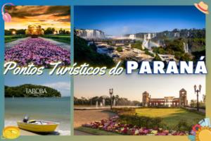 Pontos Turísticos do Paraná – Principais lugares para você viajar!