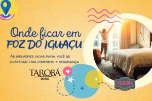 Onde ficar em Foz do Iguaçu Resorts, Hotéis e Pousadas